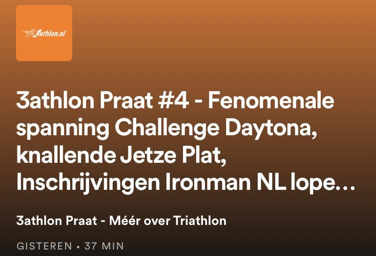 3athlon Praat #4: Fenomenale spanning Daytona, Jetze Plat, Inschrijvingen Ironman NL lopen storm